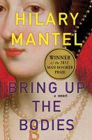 Hilary Mantel Bring Up the Bodies 2012