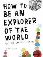 Book Jacket: How to Be An Explorer of the World by Keri Smith