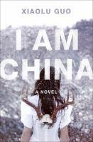 Book jacket: I Am China by Xiaolu Guo