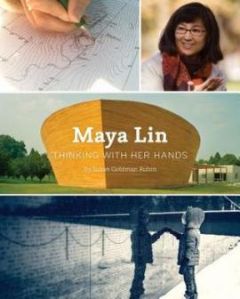 Maya Lin:  Thinking with Her Hands book jacket