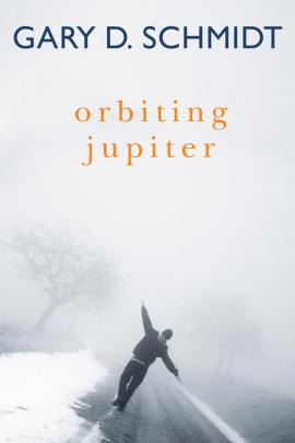 Orbiting Jupiter - Gary Schmidt - Cover