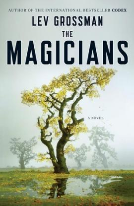 The Magicians A Novel By Grossman