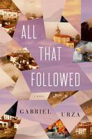 Book Jacket: All That Followed by Gabriel Urza