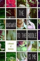 The Answer to the Riddle Is Me bookjacket
