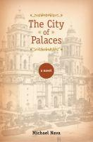 Book Jacket: The City of Palaces by Michael Nava