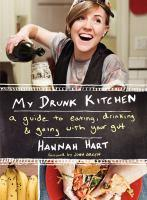 My Drunk Kitchen: A Guide To Eating, Drinking, And Going With Your Gut cover