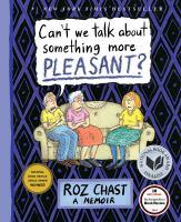 Can't We Talk About Something More Pleasant? bookjacket