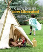 Cover image: Growing up sew liberated by Meg McElwee