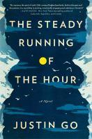 Book jacket: The Steady Running of the Hour by Justin Go