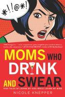 Mom's Who Drink and Swear book jacket