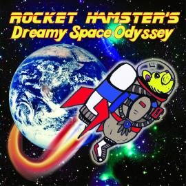 Rocket Hamster's Dreamy Space Odyssey