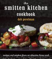 Cover image of The Smitten Kitchen Cookbook by Deb Perlman