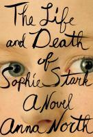 Book jacket: The Life and Death of Sophie Stark by Anna North