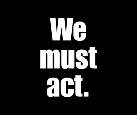 The words We Must Act in white on a black square background